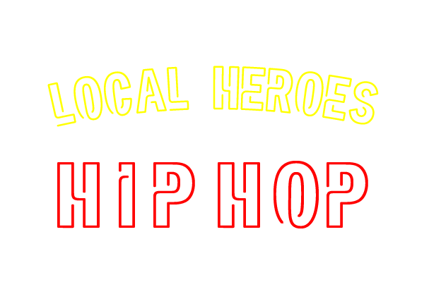 LOCAL HEROES HIPHOP