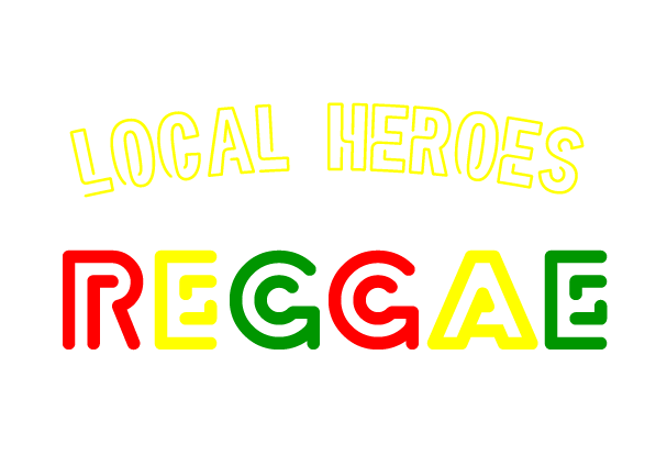 LOCAL HEROES RAGGAE